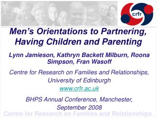 Men's Orientations to Partnering, Having Children and Parenting