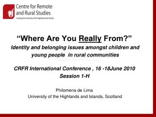 """Where Are You  Really  From?"" Identity and belonging issues amongst children and"