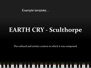 EARTH CRY - Sculthorpe