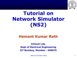 Tutorial on  Network Simulator (NS2)