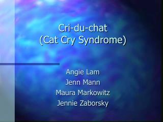 Cri-du-chat (Cat Cry Syndrome)