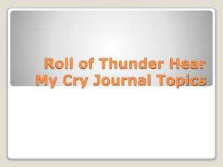 Roll of Thunder Hear My Cry Journal Topics