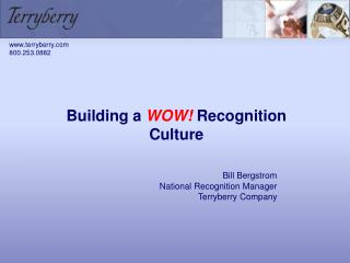 Building a  WOW!  Recognition Culture