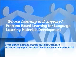 'Whose learning is it anyway?'  Problem Based Learning for Language Learning Materials Development
