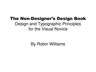 The Non-Designer's Design Book Design and Typographic Principles  for the Visual Novice