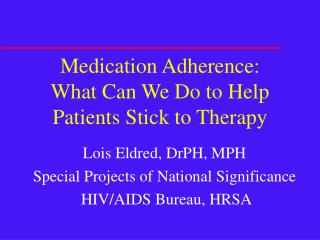 Medication Adherence: What Can We Do to Help Patients Stick to Therapy