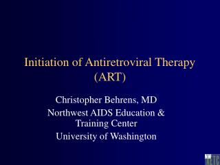 Initiation of Antiretroviral Therapy (ART)