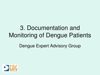3. Documentation and Monitoring of Dengue Patients