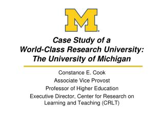 Case Study of a  World-Class Research University:  The University of Michigan