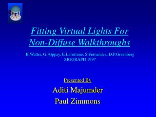 Fitting Virtual Lights For  Non-Diffuse Walkthroughs