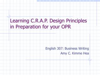 Learning C.R.A.P. Design Principles  in Preparation for your OPR