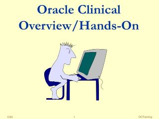 Oracle Clinical  Overview/Hands-On