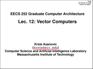 EECS 252 Graduate Computer Architecture Lec. 12: Vector Computers