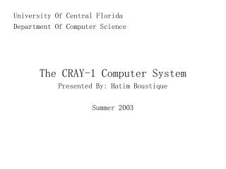 University Of Central Florida Department Of Computer Science The CRAY-1 Computer System