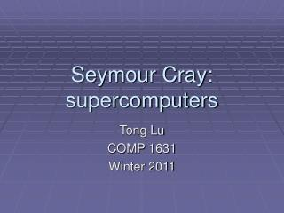 Seymour Cray: supercomputers