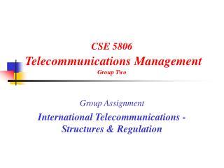 CSE 5806 Telecommunications Management Group Two