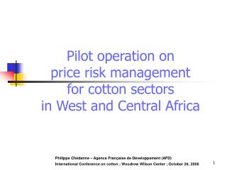 Pilot operation on  price risk management  for cotton sectors  in West and Central Africa