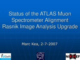Status of the ATLAS Muon Spectrometer Alignment  Rasnik Image Analysis Upgrade