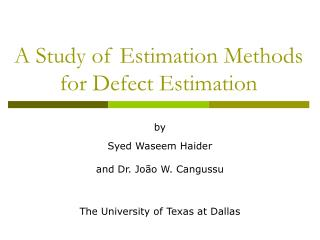 A Study of Estimation Methods for Defect Estimation