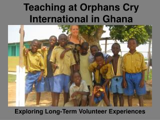 Teaching at Orphans Cry International in Ghana