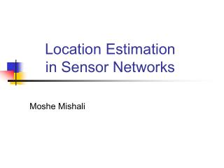 Location Estimation in Sensor Networks