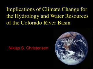 Implications of Climate Change for the Hydrology and Water Resources of the Colorado River Basin