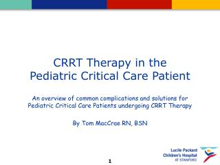 CRRT Therapy in the  Pediatric Critical Care Patient