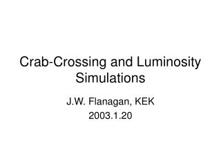 Crab-Crossing and Luminosity Simulations