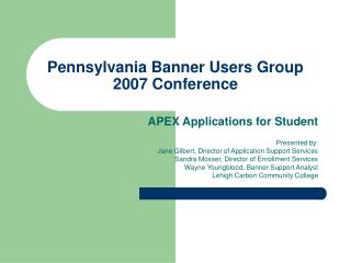 Pennsylvania Banner Users Group 2007 Conference