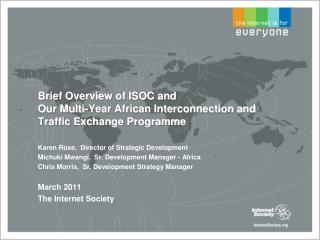 Brief Overview of ISOC and  Our Multi-Year African Interconnection and Traffic Exchange Programme