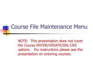 Course File Maintenance Menu