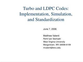 Turbo and LDPC Codes: Implementation, Simulation,  and Standardization