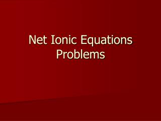 Net Ionic Equations Problems