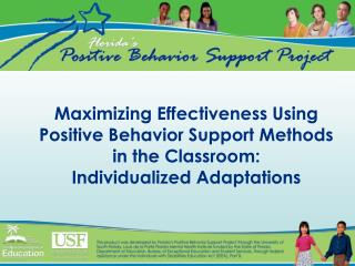 Maximizing Effectiveness Using Positive Behavior Support Methods in the Classroom: Individualized Adaptations