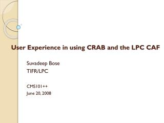 User Experience in using CRAB and the LPC CAF