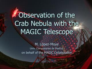 Observation of the  Crab Nebula with the MAGIC Telescope