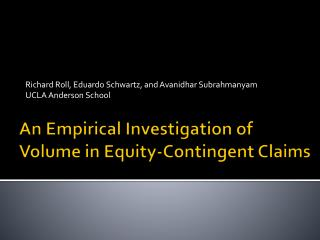 An Empirical Investigation of Volume in Equity-Contingent Claims