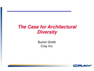 The Case for Architectural Diversity