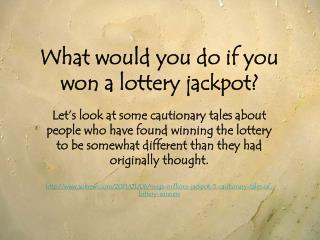 What would you do if you won a lottery jackpot?