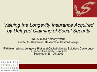 Valuing the Longevity Insurance Acquired  by Delayed Claiming of Social Security