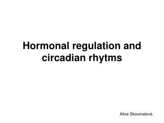 Hormonal regulation and circadian rhytms