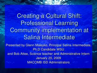 Creating a Cultural Shift: Professional Learning Community implementation at Salina Intermediate