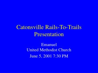 Catonsville Rails-To-Trails Presentation