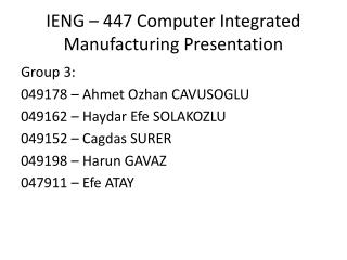IENG – 447 Computer Integrated Manufacturing Presentation