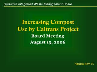 Increasing Compost Use by Caltrans Project