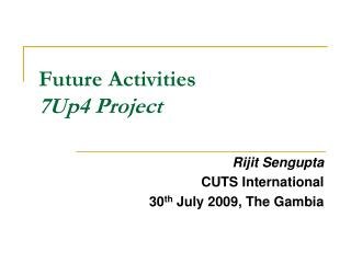 Future Activities  7Up4 Project