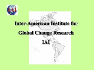Inter-American Institute for  Global Change Research IAI