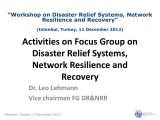 Activities on Focus Group on Disaster Relief Systems, Network Resilience and Recovery