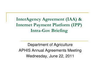 InterAgency Agreement (IAA) & Internet Payment Platform (IPP) Intra-Gov Briefing