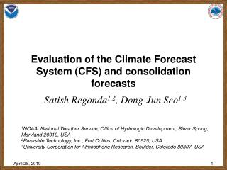 Evaluation of the Climate Forecast System (CFS) and consolidation forecasts